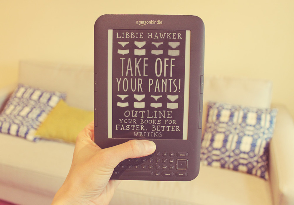 Kindle cover for Take Off Your Pants - outline your books for faster better writing, by Libbie Hawker